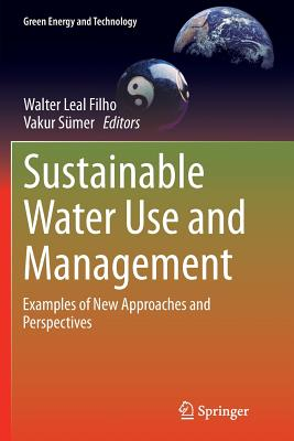 Sustainable Water Use and Management: Examples of New Approaches and Perspectives - Leal Filho, Walter (Editor)