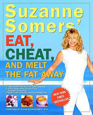 Suzanne Somers' Eat, Cheat, and Melt the Fat Away - Somers, Suzanne