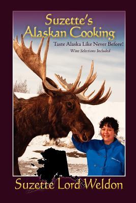 Suzette's Alaskan Cooking - Weldon, Suzette Lord