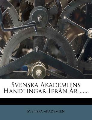 Svenska Akademiens Handlingar Ifr N R ...... - Akademien, Svenska