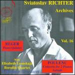 Sviatoslav Richter Archives, Vol. 16: Reger: Piano Quintet; Poulenc: Concerto for 2 pianos; Aubade