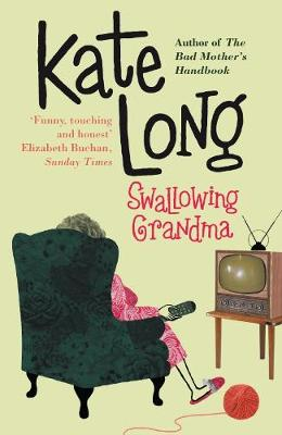 Swallowing Grandma - Long, Kate