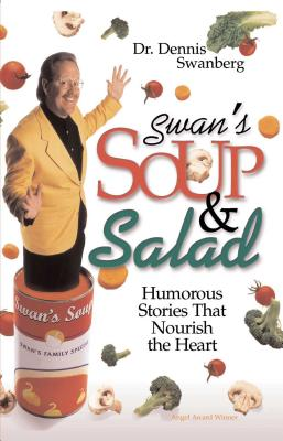 Swan's Soup and Salad - Swanberg, Dennis, Dr.