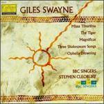 Swayne: Choral Works - Alison Smart (soprano); Andrew MacKenzie-Wicks (tenor); Andrew Murgatroyd (tenor); BBC Singers; Brindley Sherratt (bass); Carolyn Foulkes (soprano); David Goode (organ); David Roy (tenor); Graham Titus (baritone); Ian Kennedy (tenor)