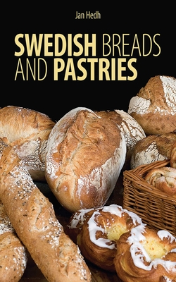 Swedish Breads and Pastries - Hedh, Jan
