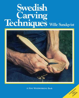 Swedish Carving Techniques - Sundqvist, Wille