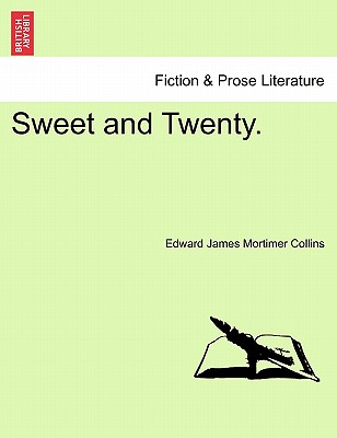 Sweet and Twenty. - Collins, Edward James Mortimer