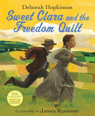 Sweet Clara and the Freedom Quilt - Hopkinson, Deborah