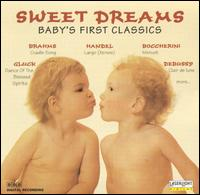Sweet Dreams: Baby's First Classics [Laserlight #1] - Various Artists