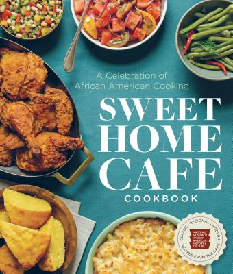 Sweet Home Cafe Cookbook: A Celebration of African American Cooking - Nmaahc, and Harris, Jessica B (Contributions by), and Lukas, Albert (Contributions by)