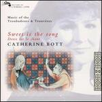 Sweet Is the Song: Music of the Troubadours & Trouvéres
