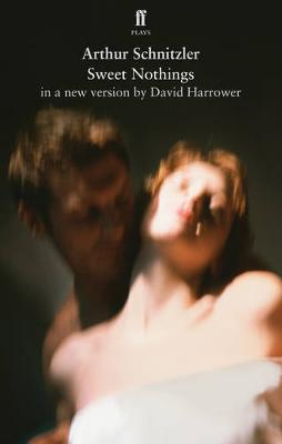 Sweet Nothings - Harrower, David, and Schnitzler, Arthur (Original Author)