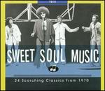 Sweet Soul Music: 1970 - Various Artists