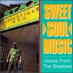 Sweet Soul Music: Voices from the Shadows - Various Artists