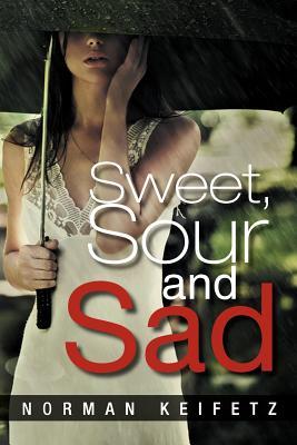 Sweet, Sour and Sad - Keifetz, Norman
