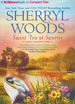 Sweet Tea at Sunrise - Woods, Sherryl, and Kowal, Mary Robinette (Read by)