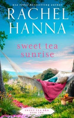 Sweet Tea Sunrise - Hanna, Rachel