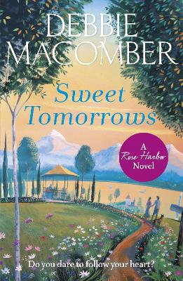 Sweet Tomorrows: A Rose Harbor Novel - Macomber, Debbie