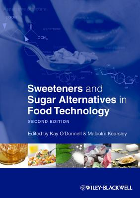 Sweeteners and Sugar Alternatives in Food Technology - O'Donnell, Kay (Editor), and Kearsley, Malcolm (Editor)