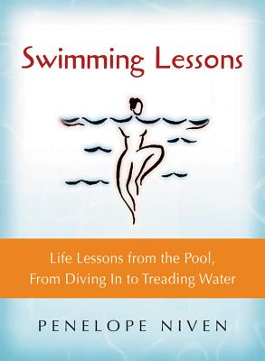 Swimming Lessons: Life Lessons from the Pool, from Diving in to Treading Water - Niven, Penelope