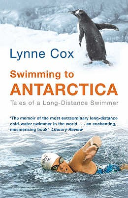 Swimming to Antarctica: Tales of a Long Distance Swimmer - Cox, Lynne