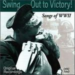Swing Out to Victory: Songs of WWII
