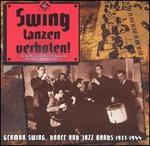 Swing Tanzen Verboten! German Swing, Dance and Jaz