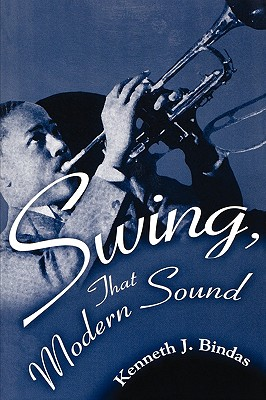 Swing, That Modern Sound - Bindas, Kenneth J