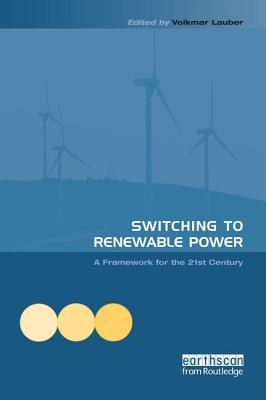 Switching to Renewable Power: A Framework for the 21st Century - Lauber, Volkmar (Editor)