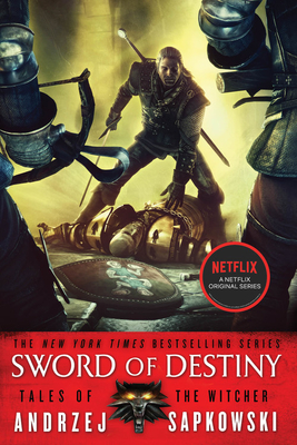 Sword of Destiny - Sapkowski, Andrzej, and French, David A (Translated by)