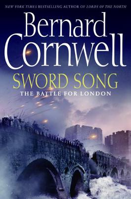 Sword Song: The Battle for London - Cornwell, Bernard