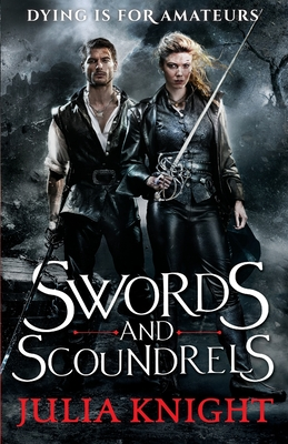 Swords and Scoundrels: The Duellists: Book One - Knight, Julia