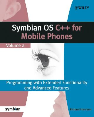 Symbian OS C++ for Mobile Phones: Programming with Extended Functionality and Advanced Features - Harrison, Richard