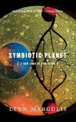 Symbiotic Planet: A New Look at Evolution - Margulis, Lynn