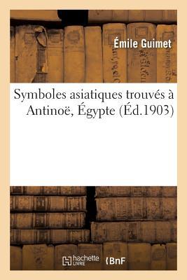 Symboles Asiatiques Trouv?s ? Antino?, ?gypte - Guimet-E