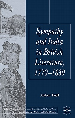 Sympathy and India in British Literature, 1770-1830 - Rudd, A.