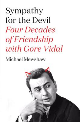 Sympathy for the Devil: Four Decades of Friendship with Gore Vidal - Mewshaw, Michael