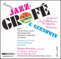 Symphonic Jazz: Grofé & Gershwin - Al Gallodoro (sax); Lincoln Mayorga (celeste); Lincoln Mayorga (piano); Richard Rood (violin); Ron Jannelli (bassoon);...