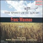 """Symphonic Poems by James Forsyth Based on Franz Waxman's """"The Spirit of St. Louis"""" and """"Ruth"""""""
