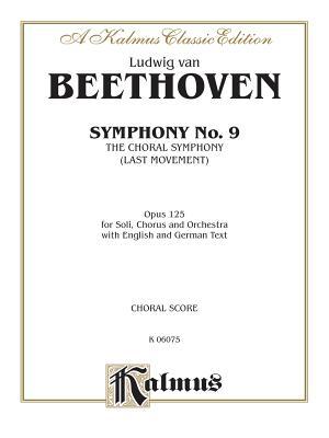 Symphony No. 9 (Choral Movement): Satb with Satb or B Soli (Orch.) (German, English Language Edition) - Beethoven, Ludwig Van (Composer)