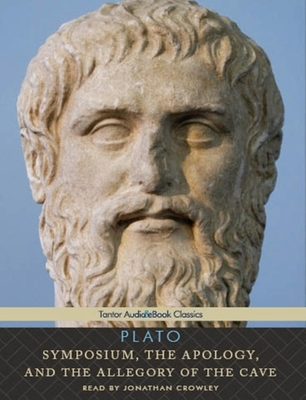 Symposium, the Apology, and the Allegory of the Cave - Plato