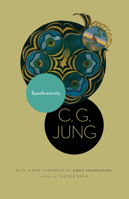 Synchronicity: An Acausal Connecting Principle. (from Vol. 8. of the Collected Works of C. G. Jung) - Jung, C G, and Hull, R F C (Translated by), and Shamdasani, Sonu (Foreword by)