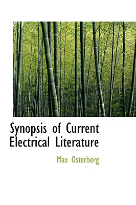 Synopsis of Current Electrical Literature - Osterberg, Max
