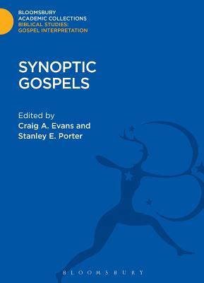Synoptic Gospels - Porter, Stanley E. (Editor), and Evans, Craig A. (Editor)