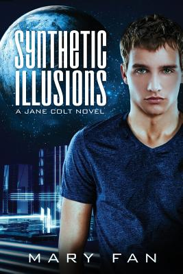 Synthetic Illusions: A Jane Colt Novel - Fan, Mary