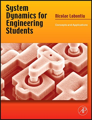 System Dynamics for Engineering Students: Concepts and Applications - Lobontiu, Nicolae