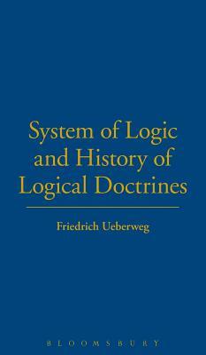 System Logic History Logical Doctrines - Ueberweg, Friedrich