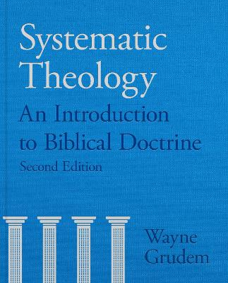 Systematic Theology: An Introduction To Biblical Doctrine - Grudem, Wayne A