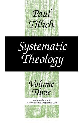 Systematic Theology, Volume 3, Volume 3 - Tillich, Paul