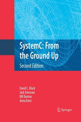 Systemc: From the Ground Up, Second Edition - Black, David C, and Donovan, Jack, and Bunton, Bill